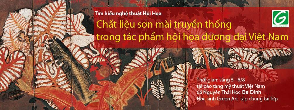 """Buổi Học tìm hiểu nghệ thuật Việt Nam Chuyên Đề: """"Chất liệu sơn mài truyền thống trong các tác phẩm hội họa đương đại Việt Nam"""""""
